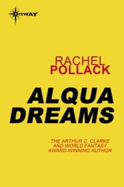 Alqua Dreams ebook by Rachel Pollack