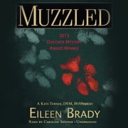 Muzzled - A Kate Turner, DVM, Mystery audiobook by Eileen Brady, Poisoned Pen Press
