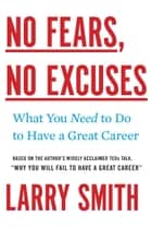 No Fears, No Excuses ebook by Larry Smith