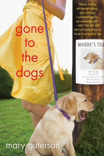 Gone to the Dogs - A Novel ebook by Mary Guterson
