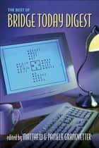 The Best of Bridge Today Digest ebook by Pamela Granovetter, Matthew Granovetter