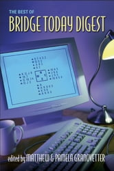 The Best of Bridge Today Digest ebook by Pamela Granovetter,Matthew Granovetter