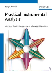 Practical Instrumental Analysis - Methods, Quality Assurance and Laboratory Management ebook by Sergio Petrozzi