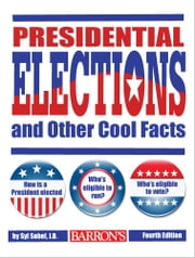 Presidential Elections and Other Cool Facts ebook by Syl Sobel,J.D.