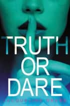 Truth or Dare ebook by Jacqueline Green