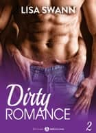 Dirty Romance Vol. 2 ebook by Lisa Swann