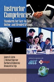 Instructor Competencies - Standards for Face-to-Face, Online, and Blended Settings ebook by James D. Klein,J. Michael Spector,Barbara L. Grabowski,Ileana de la Teja