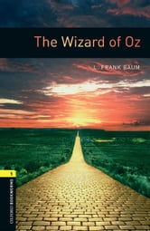 The Wizard of Oz Level 1 Oxford Bookworms Library ebook by L. Frank Baum