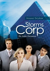 Storms Corp - The Amber Documents ebook by Ansunet Strydom