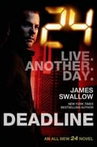 24: Deadline ebook by James Swallow