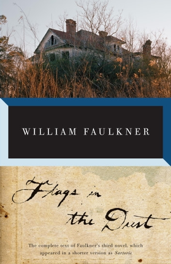 Flags in the dust ebook by william faulkner 9780307792129 flags in the dust the complete text of faulkners third novel which appeared in fandeluxe Image collections