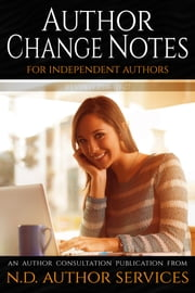 Author Change Notes for Independent Authors - An Author Consultation Publication from N.D. Author Services ebook by J.C. Hendee, N.D. Author Services