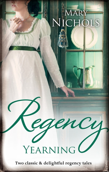 Regency Yearning/The Hemingford Scandal/Marrying Miss Hemingf ebook by Mary Nichols