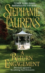 A Return Engagement - (Originally appeared in the e-book anthology ROYAL BRIDESMAIDS) ebook by Stephanie Laurens