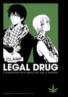 Legal Drug Omnibus ebook by Clamp, Clamp
