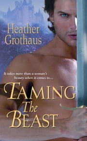 Taming The Beast ebook by Heather Grothaus
