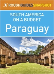 Rough Guides Snapshot South America on a Budget: Paraguay ebook by Rough Guides