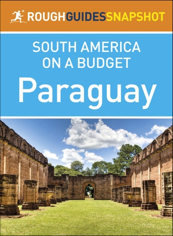 Paraguay (Rough Guides Snapshot South America on a Budget) ebook by Rough Guides