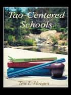 Tao-Centered Schools ebook by Teri L Hooper