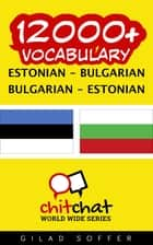 12000+ Vocabulary Estonian - Bulgarian ebook by Gilad Soffer