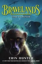 Bravelands #2: Code of Honor ebook by Erin Hunter