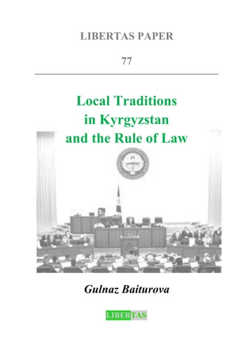 Local Traditions in Kyrgyzstan Local Traditions in Kyrgyzstan and the Rule of Law ebook by Gulnaz Baiturova