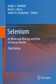 Selenium - Its Molecular Biology and Role in Human Health ebook by Dolph L. Hatfield,Marla J. Berry,Vadim N. Gladyshev