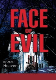 FACE OF EVIL ebook by Alice Heaver
