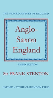 Anglo-Saxon England ebook by Frank M. Stenton