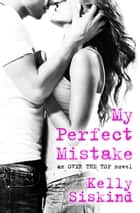 My Perfect Mistake ebook de Kelly Siskind