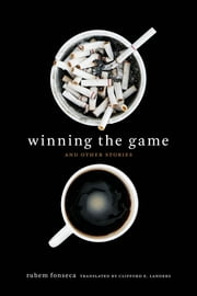 Winning the Game and Other Stories ebook by Rubem Fonseca,Clifford E. Landers