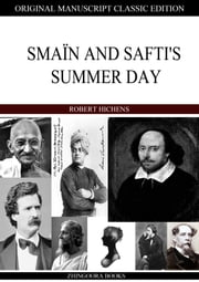 Smain And Safti's Summer Day ebook by Robert Hichens