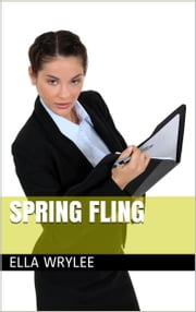 Spring Fling ebook by Ella Wrylee