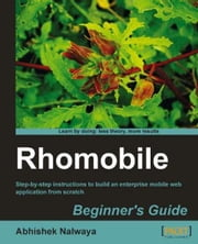 Rhomobile Beginner's Guide ebook by Abhishek Nalwaya