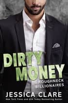 Dirty Money ebook by Jessica Clare