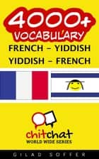 4000+ Vocabulary French - Yiddish ebook by Gilad Soffer