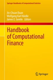 Handbook of Computational Finance ebook by Jin-Chuan Duan,Wolfgang Karl Härdle,James E. Gentle