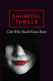 Shameful Thrills ebook by Various