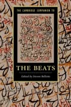 The Cambridge Companion to the Beats ebook by Steven Belletto