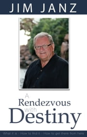 A Rendezvous With Destiny ebook by Jim Janz