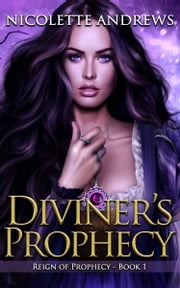 Diviner's Prophecy - (A Historical Fantasy Romance series Book 1 of 3) ebook by Nicolette Andrews