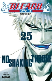 Bleach Tome 25 - No shaking throne ebook by Tite Kubo