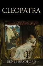 Cleopatra ebook by Ernle Bradford