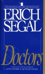 Doctors - A Novel ebook by Erich Segal