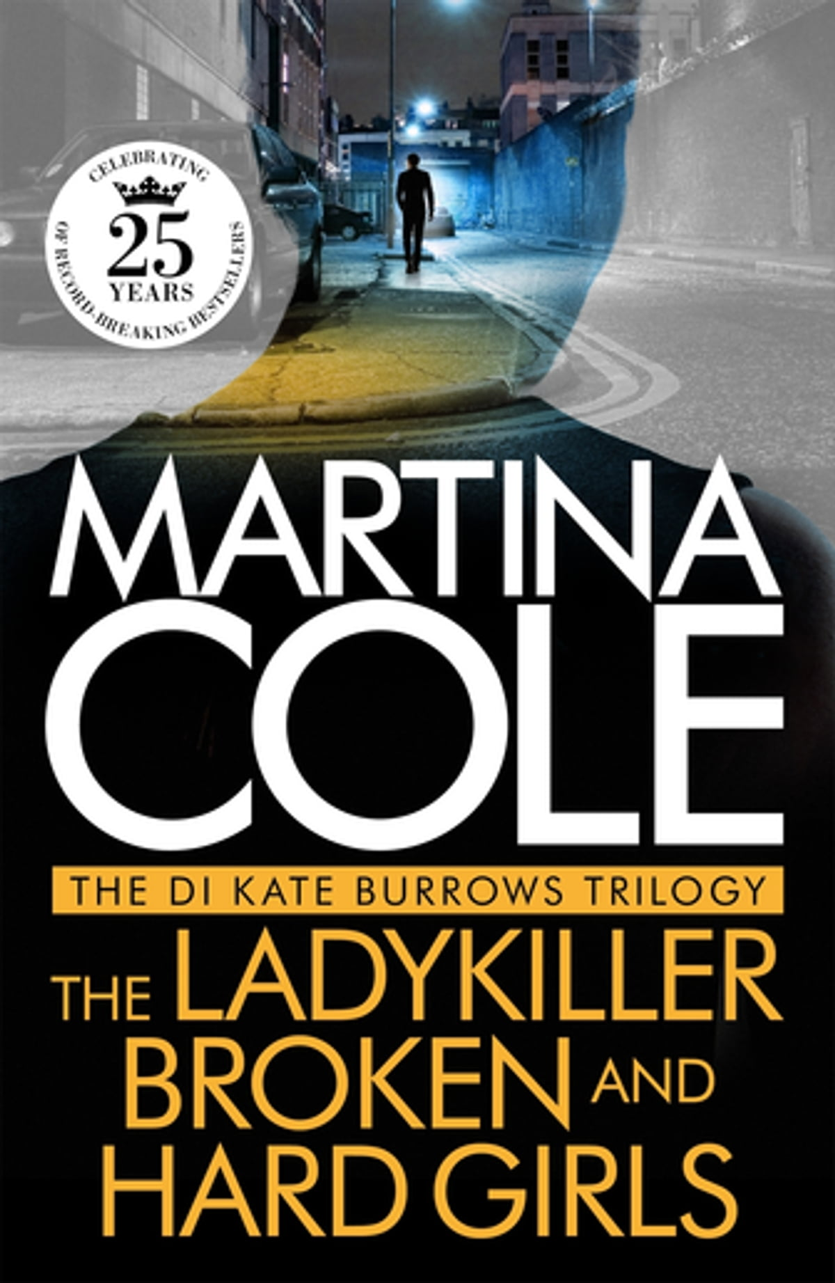 The Di Kate Burrows Trilogy: The Ladykiller, Broken, Hard Girls Ebook By  Martina