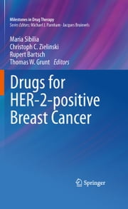 Drugs for HER-2-positive Breast Cancer ebook by Maria Sibilia, Christoph C. Zielinski, Thomas W. Grunt,...