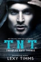 Troubled Nate Thomas - Part 3 ebook by Lexy Timms