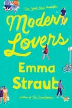 Modern Lovers eBook par Emma Straub