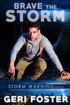 Brave the Storm ebook by Geri Foster