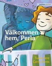 Välkommen hem, Perla - Swedish Edition of Welcome Home, Pearl eBook by Tuula Pere, Catty Flores, Nikolowski-Bogomoloff Angelika